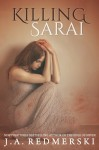 BOOK SPOTLIGHT: KILLING SARAI by J.A. REDMERSKI