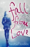 REVIEW and GIVEAWAY: FALL FROM LOVE by HEATHER LONDON