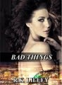Book Launch! Bad Things by R.K. Lilley