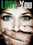 BOOK PROMO and GIVEAWAY: LOST FOR YOU (LOST #2) by B.J. HARVEY
