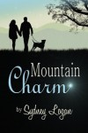 NEW RELEASE and GIVEAWAY: MOUNTAIN CHARM by SYDNEY LOGAN