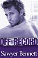 BLOG TOUR: OFF THE RECORD by SAWYER BENNETT – GUEST POST and GIVEAWAY