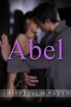 BLOG TOUR, REVIEW, EXCERPT & GIVEAWAY: ABEL (5th STREET #4) by ELIZABETH REYES