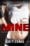 COVER REVEAL: MINE (THE REAL SERIES) by KATY EVANS