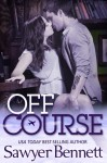 OFF COURSE by SAWYER BENNETT: EXCERPT and GIVEAWAY