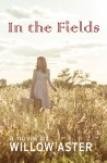 COVER REVEAL: IN THE FIELDS by WILLOW ASTER