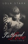 BLOG TOUR, REVIEW and GIVEAWAY: TATTERED LOVE (NEEDLE'S KISS #1) by LOLA STARK