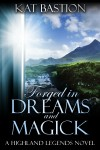 Excerpt and Giveaway: Forged in Dreams and Magick (Highland Legends, #1) by Kat Bastion