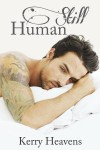 COVER REVEAL and PROLOGUE: STILL HUMAN (JUST HUMAN #2) by KERRY HEAVENS