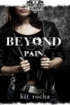 INDIE-CREDIBLE AUTHOR – KIT ROCHA – BEYOND PAIN COVER REVEAL and GIVEAWAY