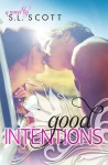 GUEST POST and GIVEAWAY: GOOD INTENTIONS (WELCOME TO PARADISE #2) by S.L. SCOTT