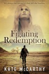 COVER REVEAL, TEASER and GIVEAWAY: FIGHTING REDEMPTION by KATE McCARTHY