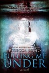 BOOK LAUNCH and EXCERPT: PULLING ME UNDER by REBECCA BERTO