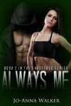 RELEASE DAY BOOK BLITZ: ALWAYS ME (Shattered Series #2) by Jo-Anna Walker