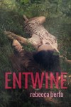 COVER REVEAL: ENTWINE by REBECCA BERTO