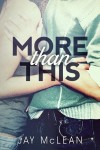 BLOG TOUR, REVIEW, EXCERPT and GIVEAWAY: MORE THAN THIS by JAY MCLEAN