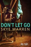 COVER REVEAL: DON'T LET GO (DARK EROTICA #4) by SKYE WARREN