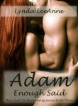 REVIEW and GIVEAWAY: ADAM, ENOUGH SAID (THIS CAN'T BE HAPPENING)(VOLUME 3) by LYNDA LEEANNE
