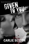 BLOG TOUR, REVIEW and GIVEAWAY: GIVEN TO YOU (THE KILLER NEXT DOOR #3) BY CARLIE SEXTON