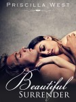 COVER REVEAL: BEAUTIFUL SURRENDER (SURRENDER SERIES BOOK #3) by PRISCILLA WEST