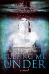 BOOK REVIEW: PULLING ME UNDER by REBECCA BERTO