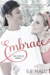 BLOG TOUR, EXCERPT and GIVEAWAY: EMBRACE (EVOLVE SERIES #2) by S.E. HALL