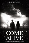 EXPERIMENT IN TERROR SERIES PROMO EVENT: COME ALIVE (EIT #7) by KARINA HALLE