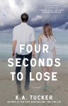 RELEASE DAY LAUNCH: FOUR SECONDS TO LOSE by K.A. TUCKER