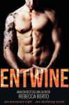 PROMOTIONAL BLITZ, EXCERPT and GIVEAWAY – ENTWINE by REBECCA BERTO