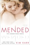 COVER REVEAL, EXCERPT and TRAILER: MENDED (CONNECTIONS #3) by KIM KARR