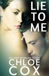 BLOG TOUR, EXCERPT and GIVEAWAY: LIE TO ME by CHLOE COX