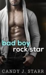 BLOG TOUR, EXCERPT and GIVEAWAY: BAD BOY ROCK STAR by CANDY J. STARR