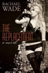 Trailer Reveal ~ The Replacement by Rachael Wade