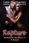 Release Blitz, Excerpt and Giveaway: Rapture (McKenzie Brothers 2) by Lexi Buchanan