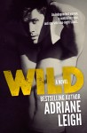 COVER REVEAL and PROLOGUE: WILD by ADRIANE LEIGH