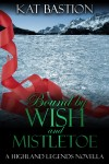 BOOK PROMO, EXCERPT and GIVEAWAY:  BOUND BY WISH AND MISTLETOE by KAT BASTION