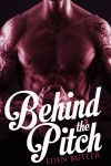 COVER REVEAL, EXCERPT & GIVEAWAY: BEHIND THE PITCH (SEEKING SERENITY BOOK #1.5) by EDEN BUTLER