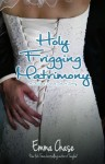 Book Review and Giveaway: Holy Frigging Matrimony (The Tangled Series) by Emma Chase