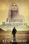 FIGHTING REDEMPTION by KATE McCARTHY – RELEASE BLITZ, EXCERPT and GIVEAWAY