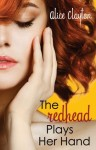 Blog Tour and Giveaway: The Redhead Plays Her Hand (Redhead #3) by Alice Clayton