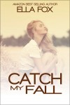 CATCH MY FALL by ELLA FOX ~ BLOG TOUR HOP