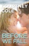 RELEASE DAY BLITZ – BEFORE WE FALL by COURTNEY COLE