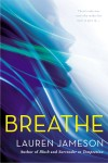 Breathe by Lauren Jameson – Spotlight and Giveaway