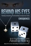COVER and BLURB REVEAL: BEHIND HIS EYES – CONSEQUENCES by ALEATHA ROMIG