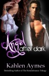COVER REVEAL and GIVEAWAY: ANGEL AFTER DARK by KAHLEN AYMES