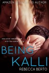 BEING KALLI by REBECCA BERTO ~ SNEAK PEEK