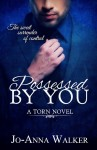 COVER REVEAL ~ POSSESSED BY YOU by Jo-Anna Walker