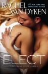 Rachel Van Dyken's ELECT – Release Launch!