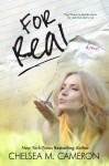 BLOG TOUR, REVIEW and GIVEAWAY – FOR REAL by CHELSEA M. CAMERON