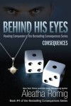 Blog Tour, Review and Giveaway – Behind His Eyes Consequences by Aleatha Romig